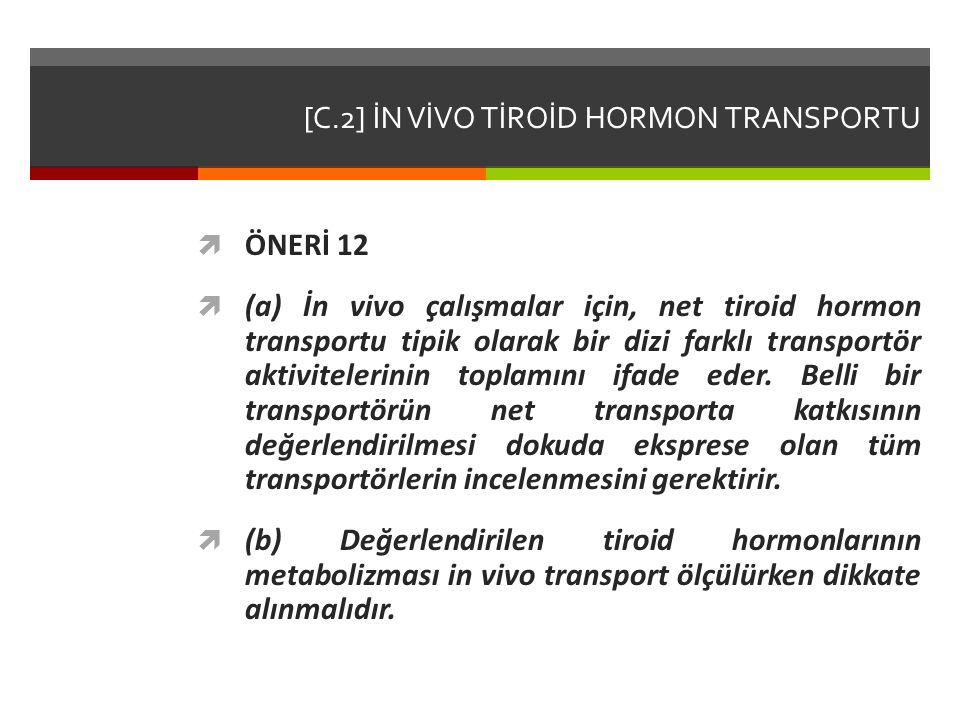 [C.2] İN VİVO TİROİD HORMON TRANSPORTU